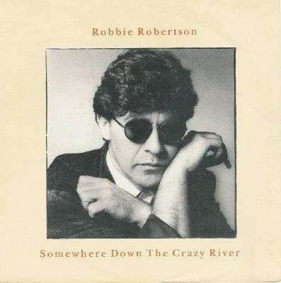 Coverafbeelding Robbie Robertson - Somewhere Down The Crazy River