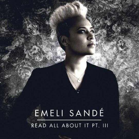 Coverafbeelding Read All About It Pt. Iii - Emeli Sandé