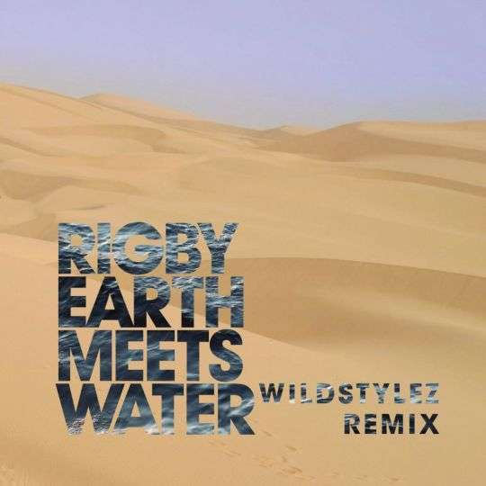 Coverafbeelding rigby - earth meets water - wildstylez remix