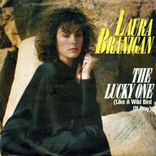 Coverafbeelding The Lucky One (Like A Wild Bird Of Pray) - Laura Branigan