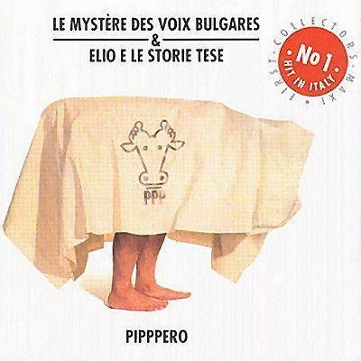 Coverafbeelding Le Mystère Des Voix Bulgares & Elio e Le Storie Tese - Pipppero