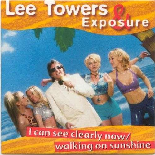 Coverafbeelding I Can See Clearly Now/walking On Sunshine - Lee Towers & Exposure
