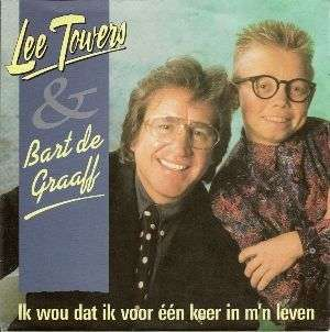 Coverafbeelding Ik Wou Dat Ik Voor �n Keer In M'n Leven - Lee Towers & Bart De Graaff