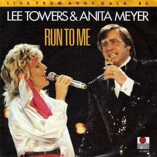 Coverafbeelding Run To Me - Live From Ahoy Gala '85 - Lee Towers & Anita Meyer