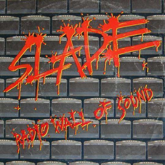 Coverafbeelding Slade - Radio Wall Of Sound
