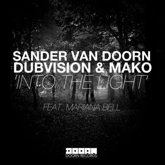 Coverafbeelding Into The Light - Sander Van Doorn & Dubvision & Mako Feat. Mariana Bell