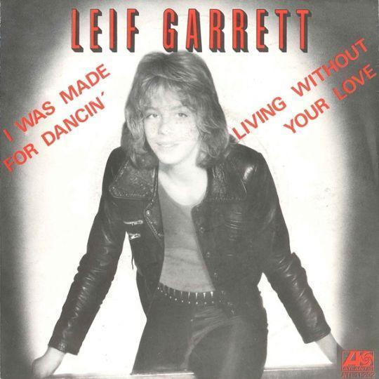 Coverafbeelding Leif Garrett - I Was Made For Dancin'