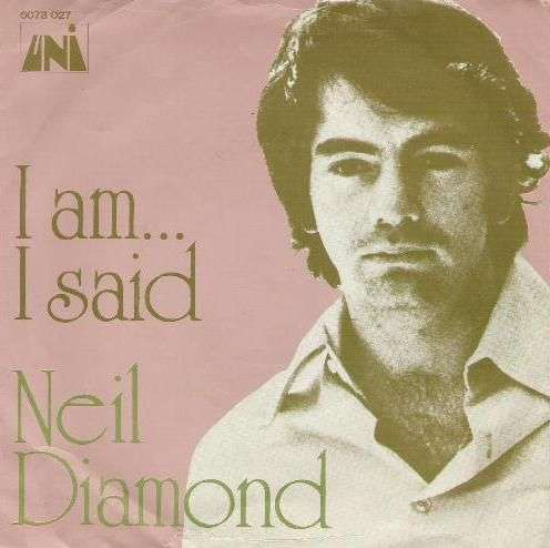 Coverafbeelding I Am... I Said - Neil Diamond