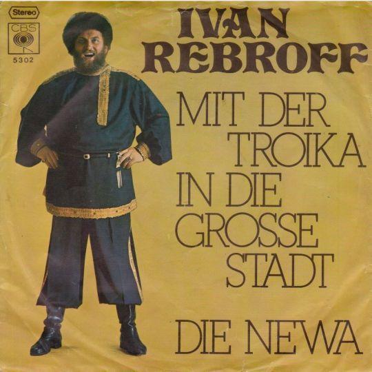 Coverafbeelding Ivan Rebroff - Mit Der Troika In Die Grosse Stadt