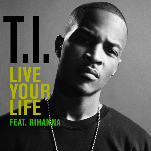Coverafbeelding T.I. feat. Rihanna - live your life