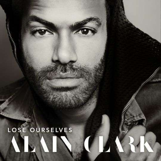 Coverafbeelding alain clark - lose ourselves