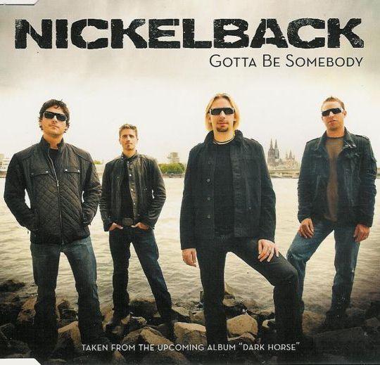 Coverafbeelding Gotta Be Somebody - Nickelback