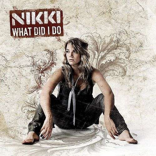 Coverafbeelding What Did I Do - Nikki ((Kerkhof))