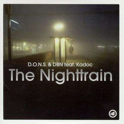 Coverafbeelding The Nighttrain - D.o.n.s. & Dbn Feat. Kadoc
