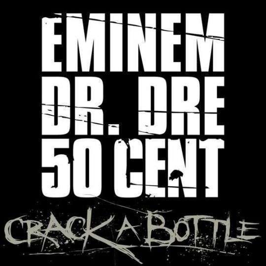 Coverafbeelding Crack A Bottle - Eminem & Dr. Dre & 50 Cent