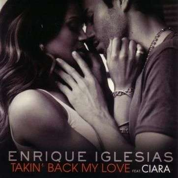 Coverafbeelding Takin' Back My Love - Enrique Iglesias Feat. Ciara