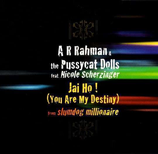 Coverafbeelding Jai Ho! (You Are My Destiny) - A R Rahman & The Pussycat Dolls Feat. Nicole Scherzinger