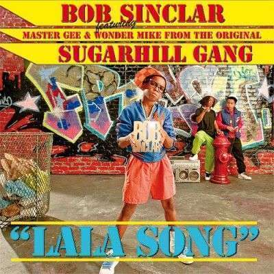 Coverafbeelding Lala Song - Bob Sinclar Featuring Hendogg, Master Gee & Wonder Mike From The Original Sugarhill Gang