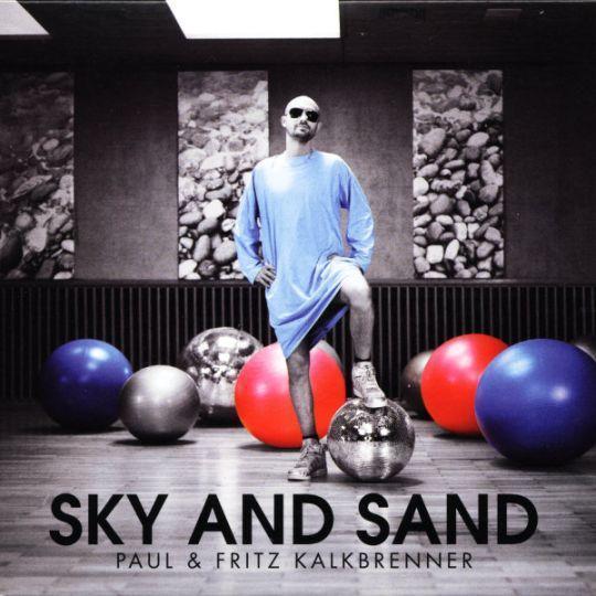 Coverafbeelding Paul & Fritz Kalkbrenner - sky and sand