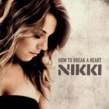 Coverafbeelding How To Break A Heart - Nikki ((Kerkhof))