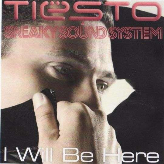 Coverafbeelding I Will Be Here - Tiësto & Sneaky Sound System