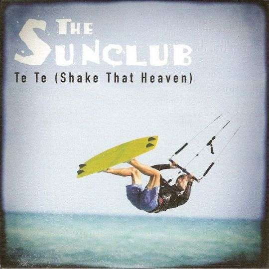 Coverafbeelding Te Te (Shake That Heaven) - The Sunclub