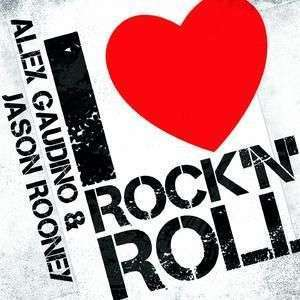 Coverafbeelding I Love Rock 'n Roll - Alex Gaudino & Jason Rooney