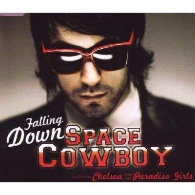 Coverafbeelding Falling Down - Space Cowboy Featuring Chelsea From The Paradiso Girls
