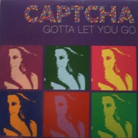 Coverafbeelding Gotta Let You Go - Captcha