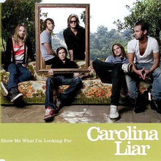 Coverafbeelding Carolina Liar - Show Me What I'm Looking For