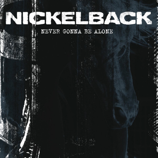 Coverafbeelding Never Gonna Be Alone - Nickelback