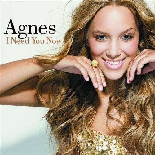 Coverafbeelding I Need You Now - Agnes
