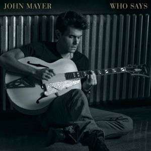 Coverafbeelding Who Says - John Mayer