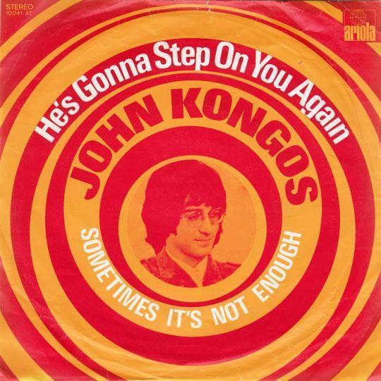 Coverafbeelding John Kongos - He's Gonna Step On You Again