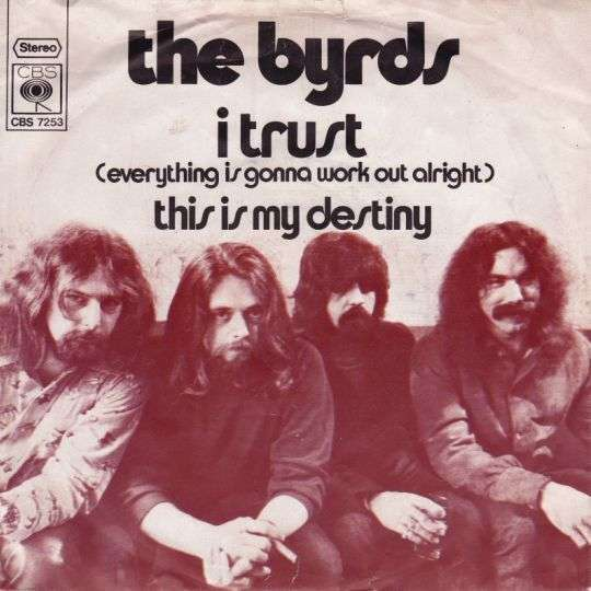 Coverafbeelding I Trust (Everything Is Gonna Work Out Alright) - The Byrds