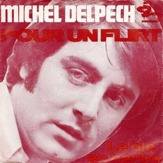 Coverafbeelding Michel Delpech - Pour Un Flirt
