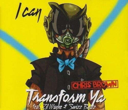 Coverafbeelding I Can Transform Ya - Chris Brown Feat. Lil Wayne & Swizz Beatz