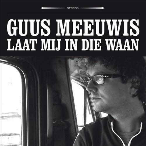 Coverafbeelding Laat Mij In Die Waan - Guus Meeuwis