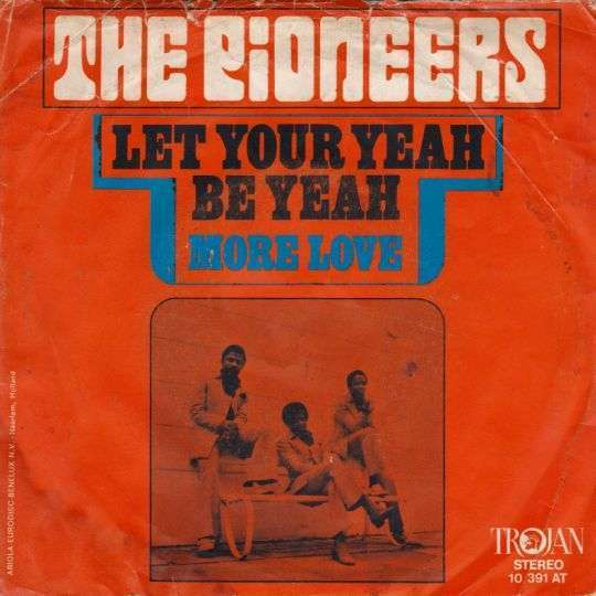 Coverafbeelding The Pioneers - Let Your Yeah Be Yeah