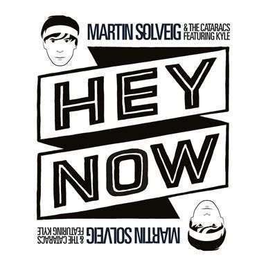 Coverafbeelding Hey Now - Martin Solveig & The Cataracs Featuring Kyle