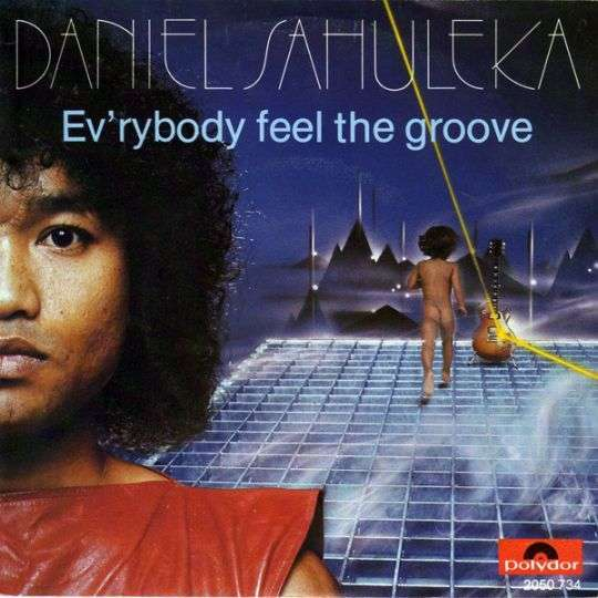 Coverafbeelding Ev'rybody Feel The Groove - Daniel Sahuleka