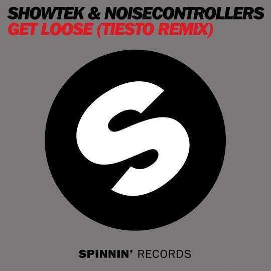 Coverafbeelding Get Loose (Tiesto Remix) - Showtek & Noisecontrollers