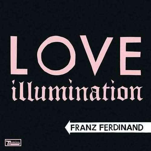 Coverafbeelding Love Illumination - Franz Ferdinand
