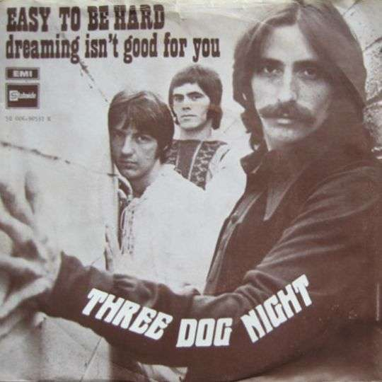 Coverafbeelding Easy To Be Hard - Three Dog Night