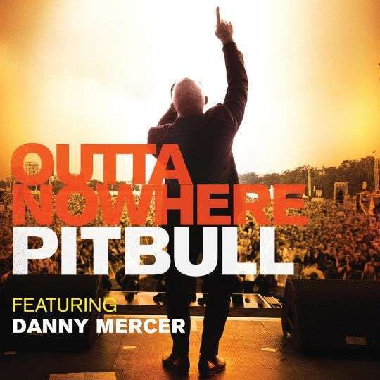 Coverafbeelding Outta Nowhere - Pitbull Featuring Danny Mercer