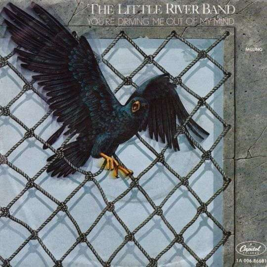 Coverafbeelding You're Driving Me Out Of My Mind - Little River Band