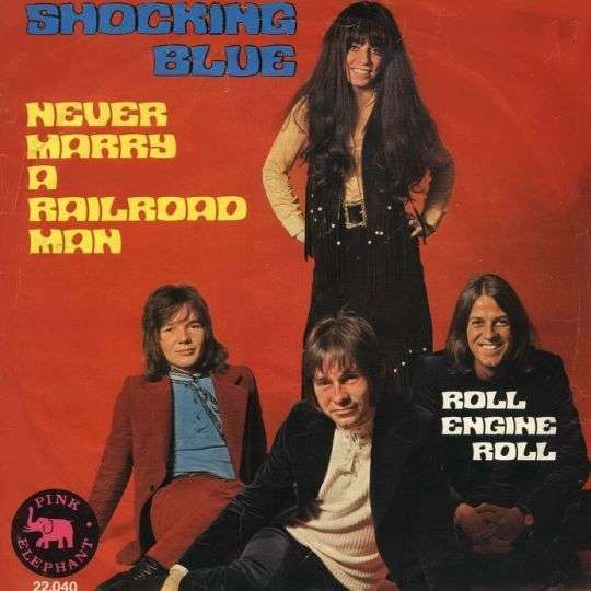 Coverafbeelding Never Marry A Railroad Man - Shocking Blue
