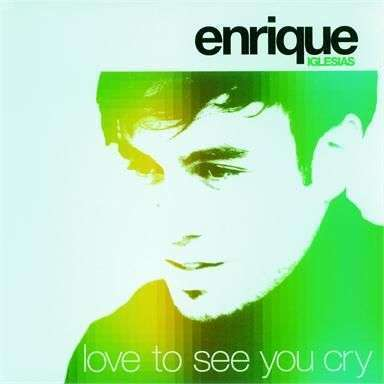 Coverafbeelding Love To See You Cry - Enrique Iglesias