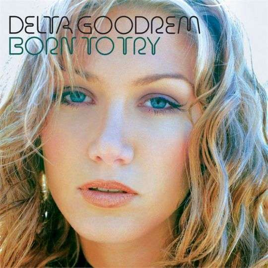Coverafbeelding Born To Try - Delta Goodrem