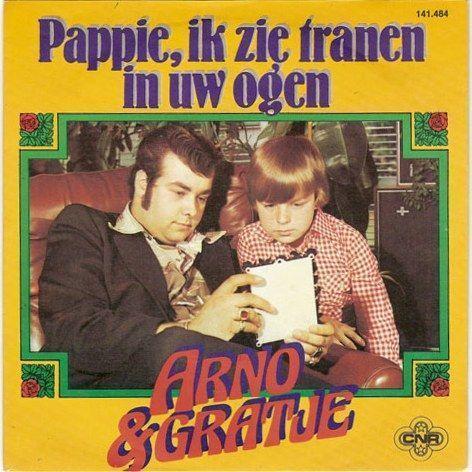 Coverafbeelding Arno & Gratje - Pappie, Ik Zie Tranen In Uw Ogen